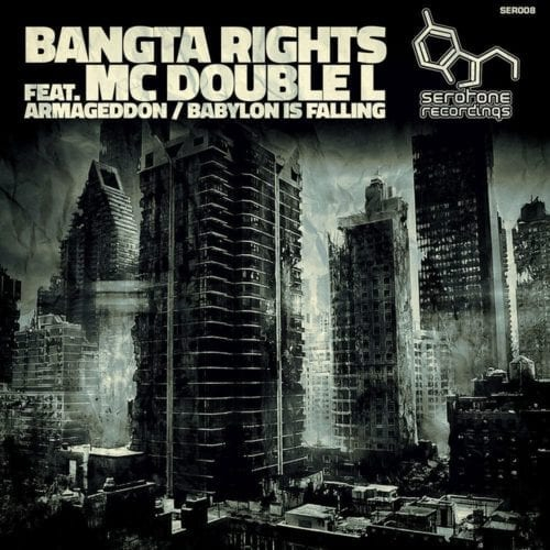 Bangta-Rights-Ft-MC-Double-L-Armageddon-Babylon-FallingSerotone-Recordings-SER008