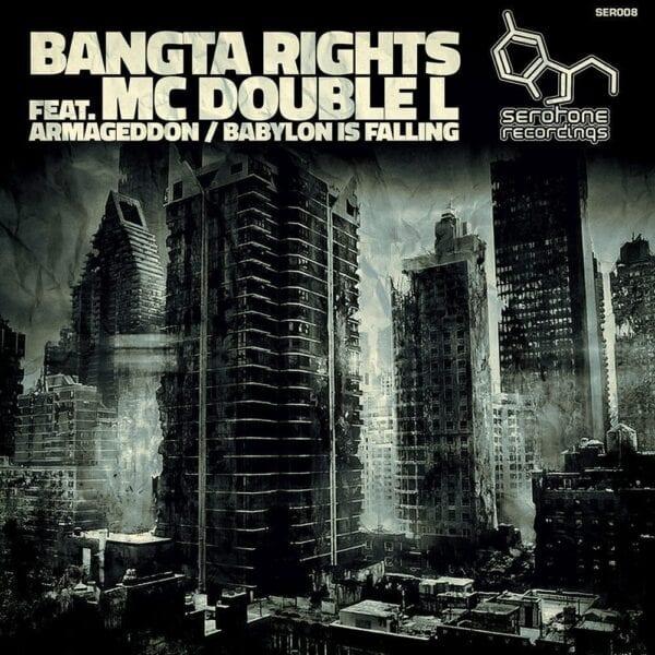Bangta-Rights-Ft-MC-Double-L-Armageddon-Babylon-FallingSerotone-Recordings-SER008