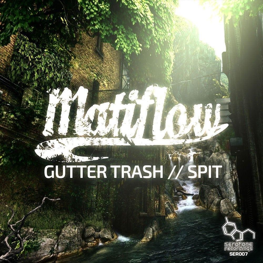 Matiflow-Gutter-Trash-Spit-Serotone-Recordings-SER007
