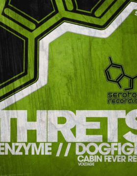 Threts-Enzyme-Dogfight-Voltage-Remix-Serotone-Recordings-SER005