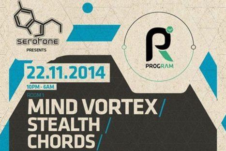 Serotone Presents: ProgRAM! Mind Vortex / Stealth / Chords