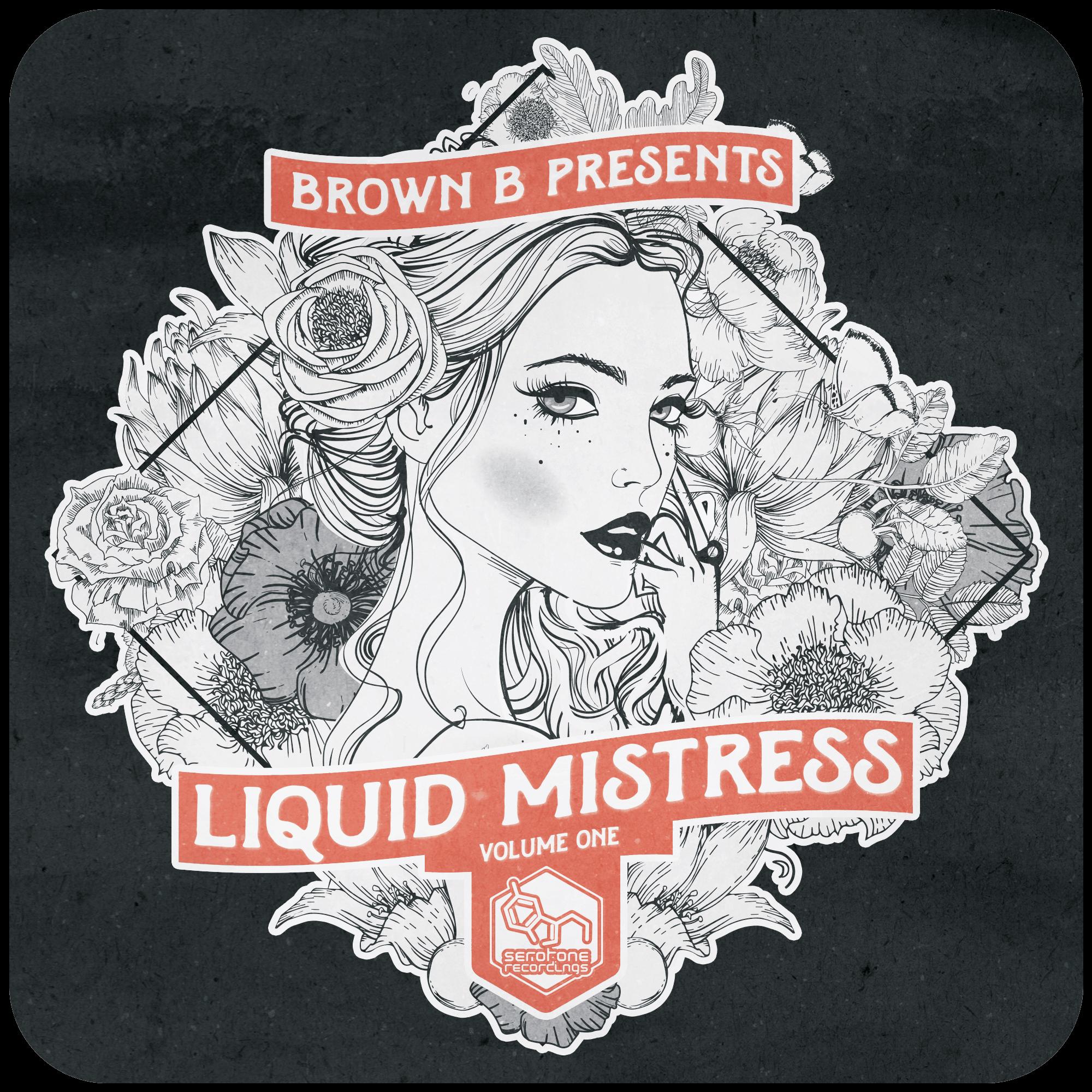 Brown B Presents – Liquid Mistress